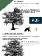 A Charged Doggy Dilemma