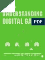 Understanding Digital Games, Jason Rutter and Jo Bryce