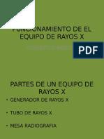 FUNCIONAMIENTO DE EL EQUIPO DE RAYOS X.pptx