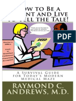 How to Be a Patient and Live to Tell the T - Raymond C. Andrews MD