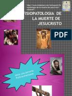 Fisiopatologiadelamuertedejesucristo 100411120928 Phpapp01 (1)