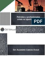 Petroleo y Profesionales Crisis vs Oportunidades