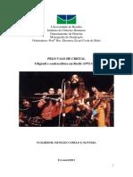 Pelo Vale de Cristal - Udigrudi e Contracultura Em Recife (1972 - 1976) Guilherme Menezes Cobelo e Oliveira (2011)