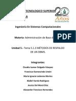 Practica.- 5.1.3 Metodos de Respaldo de Un DBMS