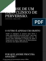 ANÁLISE DE UM CASO CLÍNICO DE PERVERSÃO.pptx