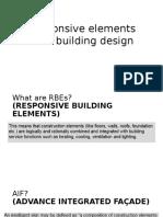 Responsive Elements for a Building Design