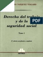 Antonio V. Vialard_Derecho del Trabajo y la Seguridad Social T1.pdf