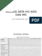 Validasi Data Hiv Aids Dan Ims