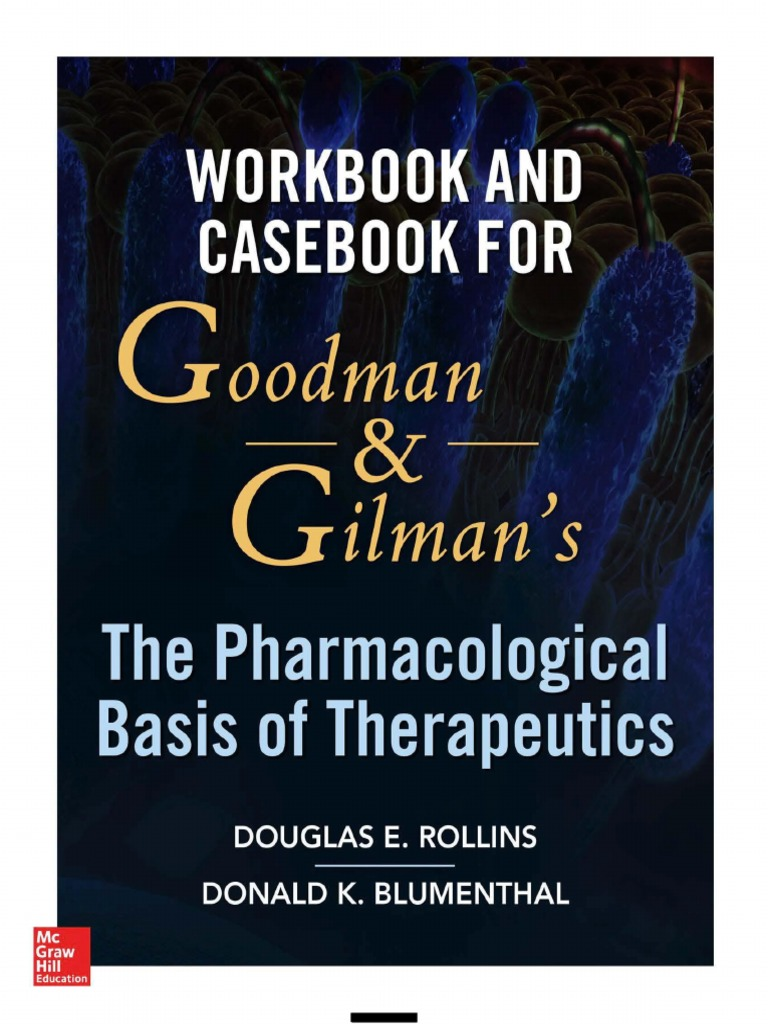 Workbook and casebook for goodman and gilmans the pharmacological workbook and casebook for goodman and gilmans the pharmacological basis of therapeutics 1st edition 2016 receptor antagonist agonist fandeluxe Images