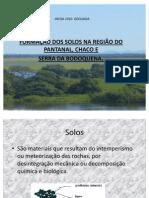 FORMAÇÃO DOS SOLOS NA REGIÃO DO PANTANAL,