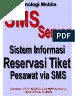 Skripsi Tesis SMS Gateway - Aplikasi SMS Service - Reservasi Tiket Penerbangan Pesawat Berbasis SMS Auto Replay