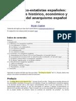 Bryan Caplan, Los Anarco-estatistas Españoles