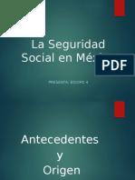 La Seguridad Social en México