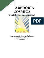 A Sabedoria Cosmica - A Inteligencia Espiritual (Psicografia Luiz Guilherme Marques - Espiritos Diversos)