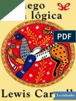 El juego de la logica - Lewis Carroll.pdf