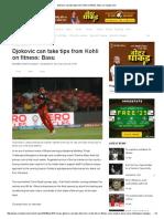 Djokovic Can Take Tips From Kohli on Fitness_ Basu _ Cricbuzz