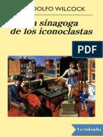 La Sinagoga de Los Iconoclastas - Juan Rodolfo Wilcock - 117