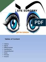 LAsik Eye Surgery's History,Effectiveness, Satisfaction, Dissatisfaction and Process