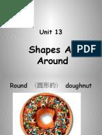 Unit 13 a-e,Shape All Around