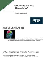 Que Funciones Tiene El Neurólogo