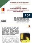 ENJ-300- Curso Delito de Trata de Personas (2016)- Módulo II-%0ALos Instrumentos de Derecho Internacional Sobre La Trata de Personas