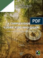 a_complexidade_do_lugar_e_do_nao_lugar_numa_abordagem_geografico_ambiental___maria_betania_moreira_amador_e_sandra_medina_benini_orgs.pdf