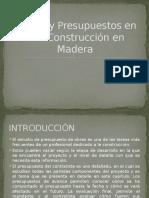 Costos y Presupuestos en Una Construcción en Madera
