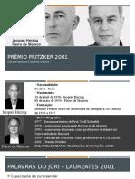 2001- Jacques Herzog e Pierre de Meuron