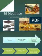 El Neolítico y Edad de Los Metales
