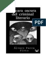La Cara Oscura Del Criminal Literario (Versión Revisada 2017) Por Álvaro Parra Pinto