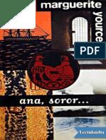 Ana Soror - Marguerite Yourcenar