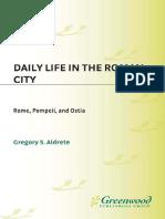 Daily Life in the Roman City_ Rome, Pompei - Gregory S. Aldrete.pdf