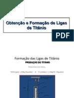 Fundição Obtenção e Formação de Ligas de Titânio