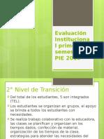 Evaluación Institucional Primer Semestre PIE 2016