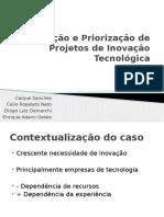 Avaliação e Priorização de Projetos de Inovação Tecnológica