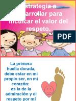 estrategiaadesarrollarparainculcarelvalordelrespeto-110430151932-phpapp02