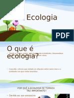 Aula 1 Introdução à Ecologia-140127130448-Phpapp02