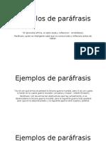 Ejemplos de Paráfrasis