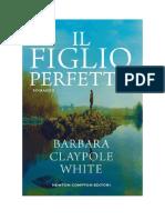 Download Il Libro Il Figlio Perfetto Di Barbara Claypole White