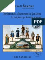 Bakony Itsvan - Impérialisme, Communisme & Judaïsme Les Trois Forces Qui Dominent Le Monde