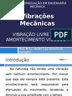 2015325_164159_Aula+-+2015-+Vibração+Livre+com+Amortecimento+Viscoso