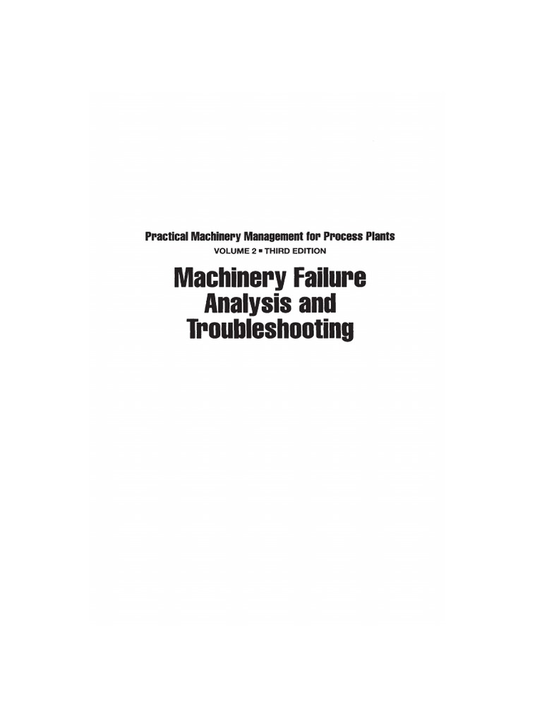 Practical Machinery Management for Process Plants Machinery Failure Analysis and Troubleshooting