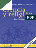 Ciencia y Religión - Dos Visiones Del Mundo - Agustin Udías Vallina