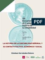 Hernández Esteve, Esteban.LA HISTORIA DE LA CONTABILIDAD SEÑORIAL Y SU CONTEXTO POLÍTICO, ECONÓMICO Y SOCIAL. Soria, VIII Encuentro de trabajo sobre la historia de la Contabilidad, 2012.