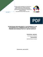 """ESTRATEGIAS PARA MEJORAR EL VALOR RESPETO A LOS ESTUDIANTES DE LA PRIMERA ETAPA DE LA ESCUELA PRIMARIA BOLIVARIANA POLITA D´ LIMA DE CASTILLO"""".pdf"""