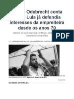 Emílio Odebrecht Conta Como Lula Já Defendia Interesses Da Empreiteira Desde Os Anos 70
