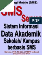 Desain SMS Gateway-Sistem Informasi Data Akademik Sekolah Berbasis SMS Auto Replay