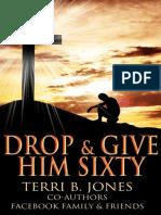 Drop & Give Him Sixty_ Facebook - Terri B. Jones