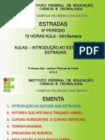 AULAS - 1º UNIDADE - INTRODUÇÃO AO ESTUDO DAS ESTRADAS ATÉ 13-03-2017