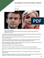 Macron e Le Pen Vão Disputar 2º Turno Na França Indicam Projeções